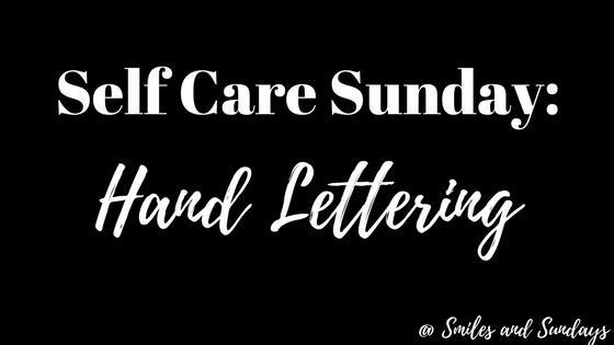 Self Care Sunday: Hand Lettering