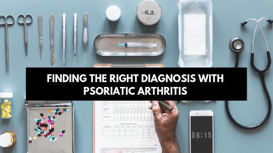 Finding the Right Diagnosis   Psoriatic Arthritis